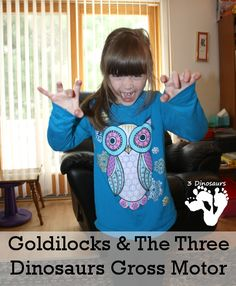 Goldilocks and the Three Dinosaurs Gross Motor - Fun gross motor ideas to do along with reading the book by Mo Willems - 3Dinosaurs.com