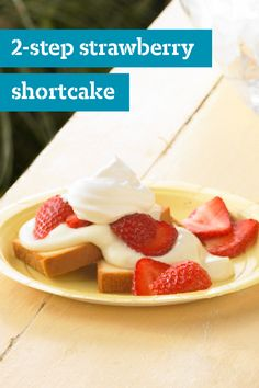 2-Step Strawberry Shortcake – You're just 10 minutes and two steps away from delighting the family with a strawberry shortcake surprise. Check out this dessert recipe that's quick and easy to make.