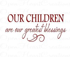 Wall Quotes - Our Children Are Our Greatest Blessings - Inspirational Christian Vinyl Wall Decal 12H X 22W QT0167 via Etsy