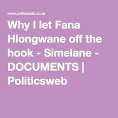 Why I let Fana Hlongwane off the hook - Simelane - DOCUMENTS | Politicsweb