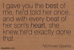 I gave you the best of me, he'd told her once, and with every beat of her son's heart, she knew he'd exactly done that. Nicholas. Sparks