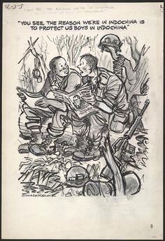 """""""You see, the reason we're in Indochina is to  protect us boys in Indochina,"""" May 5, 1970 - Published in the Washington Post   Despite Richard Nixon's election campaign promises to end the Vietnam War, each new step widened rather than reduced American involvement."""
