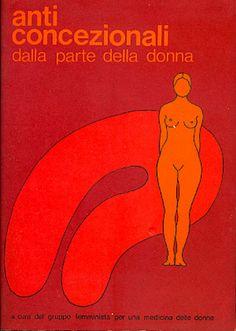 GRUPPO FEMMINISTA PER UNA MEDICINA DELLE DONNE, Anticoncezionali dalla parte della donna Milano, Gruppo Femminista per una Medicina delle Donne, 1974