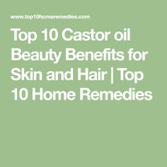 Top 10 Castor oil Beauty Benefits for Skin and Hair | Top 10 Home Remedies