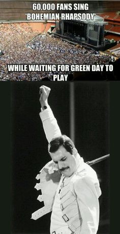 Freddie Mercury- I love Green Day (on their way to becoming legends too) as well but Queen IS GOD. Queen Freddie Mercury, Freddie Mercury Meme, Green Day, Music Love, Music Is Life, My Music, Freedy Mercury, Bryan May, Beatles