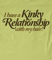"""I have a KINKY relationship with my hair."""