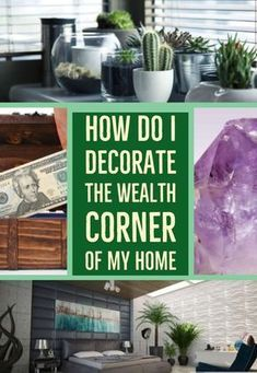 What items can I put into the Wealth Corner of my home? Use these standard items in Feng Shui to encourage the energy of wealth, prosperity and abundance in your space! Feng shui decor How Should I Decorate the Wealth Corner of My Home Casa Feng Shui, Feng Shui And Vastu, Feng Shui Cures, Feng Shui House, Feng Shui Bedroom, Living Room Feng Shui, Feng Shui Entryway, Feng Shui Health, Feng Shui Front Door