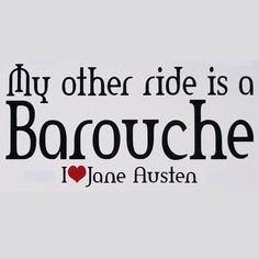 Jane Austen: My Other Ride's a Barouche