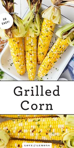 Learn how to grill corn perfectly every time! This easy grilled corn recipe yields tender, juicy kernels that are bright yellow and lightly charred. The perfect summer side dish! | Love and Lemons #corn #cornonthecob #grillingrecipes #sidedish For Love And Lemons, Vegetarian Recipes, Vegetarian Grilling, Grilling Recipes, Veggie Recipes, Cob, Lemon Recipes, Side Recipes, Summer Recipes