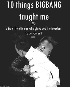 BIGBANG ♡ #2 - a true friend is on who gives you the freedom to be yourself (GDYB)