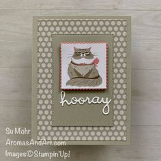 """""""Hooray"""" Said the Cat - Aromas and Art C Is For Cat, Stampin Pretty, Stampin Up Catalog, Dog Cards, Animal Cards, Pretty Cards, Card Tags, Art Pages, Paper Design"""