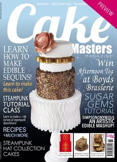 Cake Masters Magazine - November 2014  Steampunk Hat Collection - Sequin & Ranunculus Cake Project - Steampunk Treasure Box Tutorial - Ruby Gems Tutorial - Interview with Liz Marek & Myton Quano - Two Afternoon Tea Reviews and Competition - Cake Spotlight - Recipes +much more!