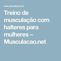 Treino de musculação com halteres para mulheres – Musculacao.net