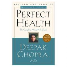 Perfect Health by Deepak Chopra is a great book.  I am a Chopra Center Certified Teacher for the Perfect Health course.
