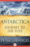 Antarctica: Journey to the Pole by Peter Lerangis