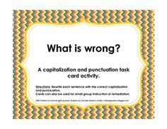 A set of 20 cards with sentences without capital letters and punctuation. Students need to rewrite the sentences correctly. Great for hanging around the room, using as s small group station, as an assessment task, and more. An answer key is included.
