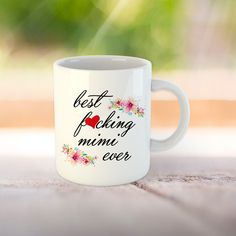 Best Mimi Mug, Best Fucking Mimi, Funny Mimi Mug, Mimi Gift, Gift for Mimi, Mimi Coffee Mug, Best Mimi Ever Grandma Mug, I Shop, Coffee Mugs, Print Design, Ceramics, Tableware, Funny, Prints