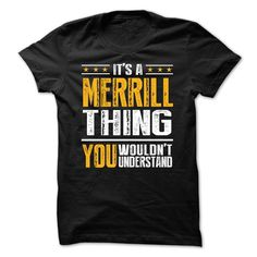 Its a MERRILL Thing BA001 - T-Shirt, Hoodie, Sweatshirt