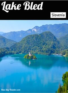 Lake Bled: An emerald-green lake, a picture-postcard church on a small island, a medieval castle clinging to a rocky cliff, & the Julian Alps as a backdrop.