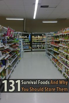131 Survival Foods and Why You Should Store Them