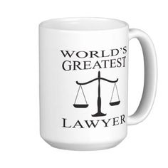 World's Greatest Lawyer Mug  See how to plan your Pinterest photos: http://www.kidsandmoneytoday.com/schedule-pinterest-autopost-7183/