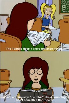 Daria and Edgar Allan Poe Daria Morgendorffer, Edgar Allan Poe, I Love Books, My Books, Daria Quotes, Daria Memes, My Spirit Animal, Romance Novels, So Little Time