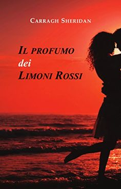 Il Profumo dei Limoni Rossi di Carragh Sheridan https://www.amazon.it/dp/B01NAYCC71/ref=cm_sw_r_pi_dp_x_tq0Jyb7V2G0TF