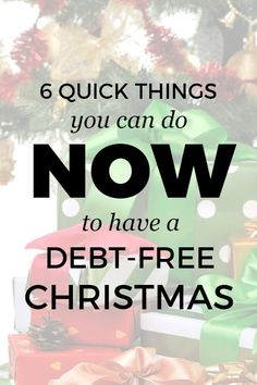6 quick things you can do NOW to have a debt-free Christmas!