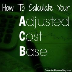 Adjusted Cost Base: How To Calculate Your ACB