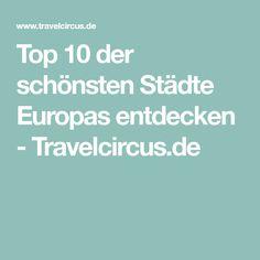 Top 10 der schönsten Städte Europas entdecken - Travelcircus.de
