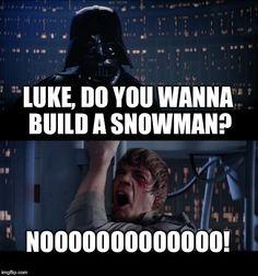 ... in memes,star wars no,frozen,star wars | made w/ Imgflip meme maker