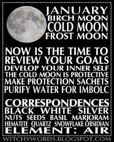 January Full Moon Esbat: Names, correspondences and ritual goals. But the correspondence is earth primarily - more air in Feb. January Full Moon, April Full, January Baby, Hello January, Frost Moon, Cold Moon, Moon Magic, Lunar Magic, Months In A Year