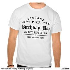 Personalize #Funny #Birthday Shirts