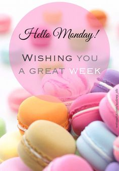 Good Morning Everyone :) All you need is love but Macaroons are nice too Monday Morning Greetings, Monday Wishes, Happy Monday Quotes, Happy Monday Morning, Monday Motivation Quotes, Monday Blessings, Morning Blessings, Good Morning Everyone, Good Morning Good Night