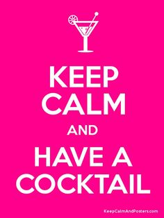 KEEP CALM AND HAVE A COCKTAIL Poster