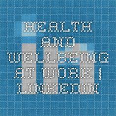 Health and Wellbeing at Work | LinkedIn