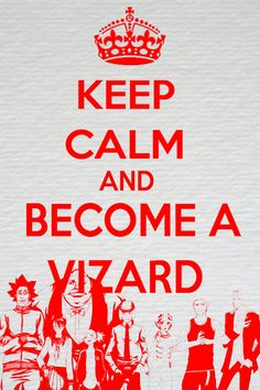;) Keep calm and become a vizard - Bleach
