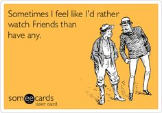 lol quite abit Someecards, Haha Funny, Hilarious, Crazy Funny, Funny Stuff, Friends Tv Show, Bad Friends, I Love To Laugh, E Cards