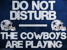Do not disturb, the Cowboys are playing Dallas Cowboys Decor, Dallas Cowboys Quotes, Dallas Cowboys Wallpaper, Dallas Cowboys Pictures, Cowboys 4, Dallas Cowboys Football, Football Memes, Cowboys Memes, Football Crafts