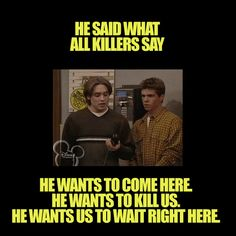 "This serial killer who knows what he wants. | Community Post: 22 Hilarious Quotes From The Halloween Episode Of ""Boy Meets World"""
