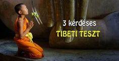 3 kérdéses tibeti teszt – az eredmény meg fog lepni! Life Learning, Happy Soul, Tibet, Kids And Parenting, Personal Development, Karma, Horoscope, Life Lessons, Buddha