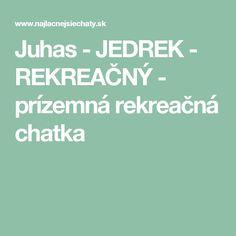 Juhas - JEDREK - REKREAČNÝ - prízemná rekreačná chatka