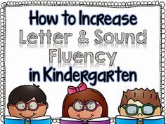Mrs. Kinder-hearted : How to Increase Letter & Sound Fluency in Kindergarten