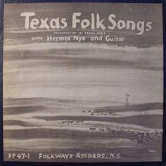 Carlis 1955 Hermes Nye and Guitar - Texas Folk Songs [Folkways Big Sea, Nye, Cover Art, Album Covers, Hermes, Folk, Texas, Guitar, Songs