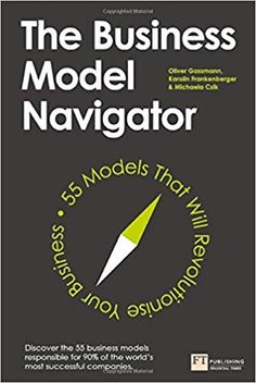 """Read """"The Business Model Navigator 55 Models That Will Revolutionise Your Business"""" by Oliver Gassmann available from Rakuten Kobo. A strong business model is the bedrock to business success. But all too often we fail to adapt, clinging to outdated mod. Most Successful Businesses, Business Model, Quick Reads, Penguin Books, Models, Book Lists, Reading Online, Books Online, Free Books"""