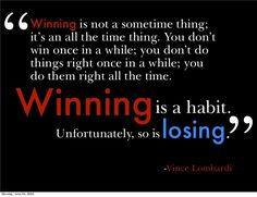 Choose to play to WIN - all the time!