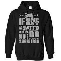 (Tshirt Best Order) If One  Shirts 2016  If One Day Speed Kills Me  Tshirt Guys Lady Hodie  SHARE and Get Discount Today Order now before we SELL OUT Today  Camping heartbeat shirts