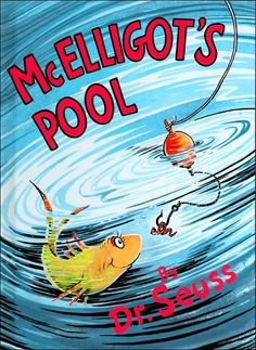 McElligot's Pool (Classic Seuss) Imagination runs wild in this Caldecott Honor-winning tale featuring Dr. Seuss's inimitable voice and hysterical illustrations. Mcelligot's Pool, Pool Activities, Thing 1, Great Books, Childrens Books, Kid Books, Baby Books, Music Books, Toddler Books