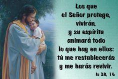 Los que el Señor protege, vivirán, y su espíritu animará todo lo que hay en ellos: tú me restablecerás y me harás revivir. (Is 38, 16)