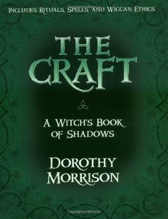 "Witch Library:  #Witch #Library ~ ""The Craft - A Witch's Book of Shadows,"" by Dorothy Morrison."